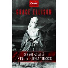 O englezoiaca intr-un harem turcesc - Grace Ellison