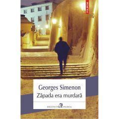 Zapada era murdara - Georges Simenon