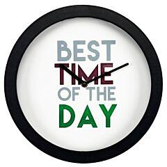Ceas de perete, rotund, mesaj BEST TIME OF THE DAY, d 30 cm