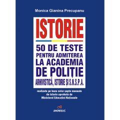 Istorie. 50 de teste pentru admiterea la Academia de Politie si SNSPA