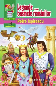 Legende sau basmele românilor - Petre Ispirescu