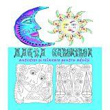 Magia culorilor. Carte de colorat antistres si relaxare pentru adulti