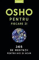 Osho. Pentru fiecare zi. 365 de meditatii pentru aici si acum