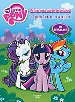 My Little Pony. Maxi color. O prietenie magica. Prima mea carte de colorat