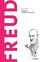 Freud. Calatorie in adancurile eului