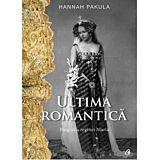 Ultima romantica. Biografia reginei Maria