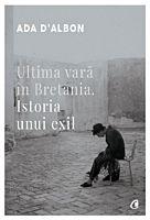 Ultima vara in Bretania. Istoria unui exil
