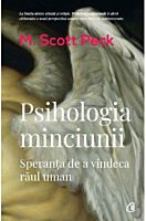 Psihologia minciunii. Speranta de a vindeca raul uman (ed. III)