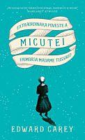 Extraordinarea poveste a Micutei. Faimoasa Madame Tussaud