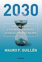 2030: cum vor afecta si vor remodela viitorul actualele tendinte majore