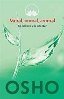 Osho. Moral, imoral, amoral