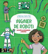 Vreau sa fiu inginer de roboti