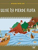 Mitologia. Ulise isi pierde flota