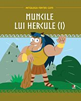 Mitologia. Muncile lui Hercule. Vol 1