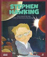 Micii eroi. Stephen Hawking