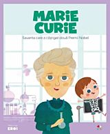 Micii eroi. Marie Curie