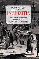 Inchizitia. O istorie a terorii in secolele al XV-lea - al XVIII-lea. . Carte pentru toti. Vol. 167