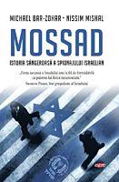 Mossad. Istoria sangeroasa a spionajului israelian. Carte pentru toti. Vol. 160