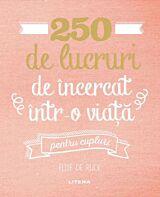250 de lucruri de incercat intr-o viata - pentru cupluri