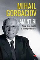 Amintiri. Viata mea inainte si dupa Perestroika. Carte pentru toti. Vol. 74