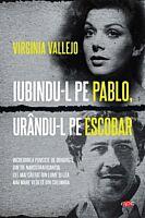 Iubindu-l pe Pablo, urandu-l pe Escobar. Carte pentru toti. Vol 317