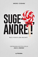 Suge-o, Andrei!