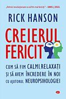 Creierul fericit. Cum sa fim calmi, relaxati si sa avem incredere in noi cu ajutorul neuropsihologiei. Carte pentru toti. Vol 328