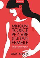 Minciuni toxice pe care si le spun femeile