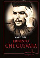 Ernesto Che Guevara. Colectia Biografii