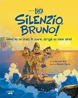 Disney. Pixar. Luca. Silenzio, Bruno! Cand nu te crezi in stare, striga cu voce tare!
