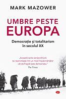 Umbre peste Europa. Democratie si totalitarism in secolul XX. Carte pentru toti. Vol. 181